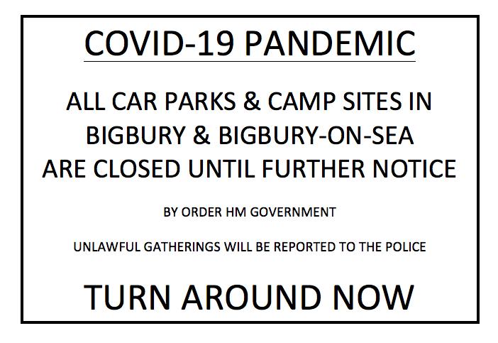 NO PARKING OR CAMPING IN BIGBURY, BIGBURY-ON-SEA,  OR CHALLABOROUGH